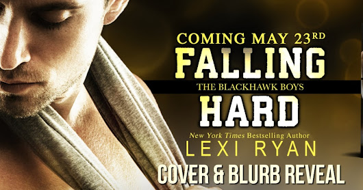 Cover & Blurb Reveal : Falling Hard by Lexi Ryan