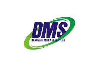 Lowongan Kerja Terbaru Cileungsi PT. Danusari Mitra Sejahtera (DMS) Bogor