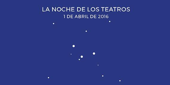 Esta noche se celebra La Noche de los Teatros 2016