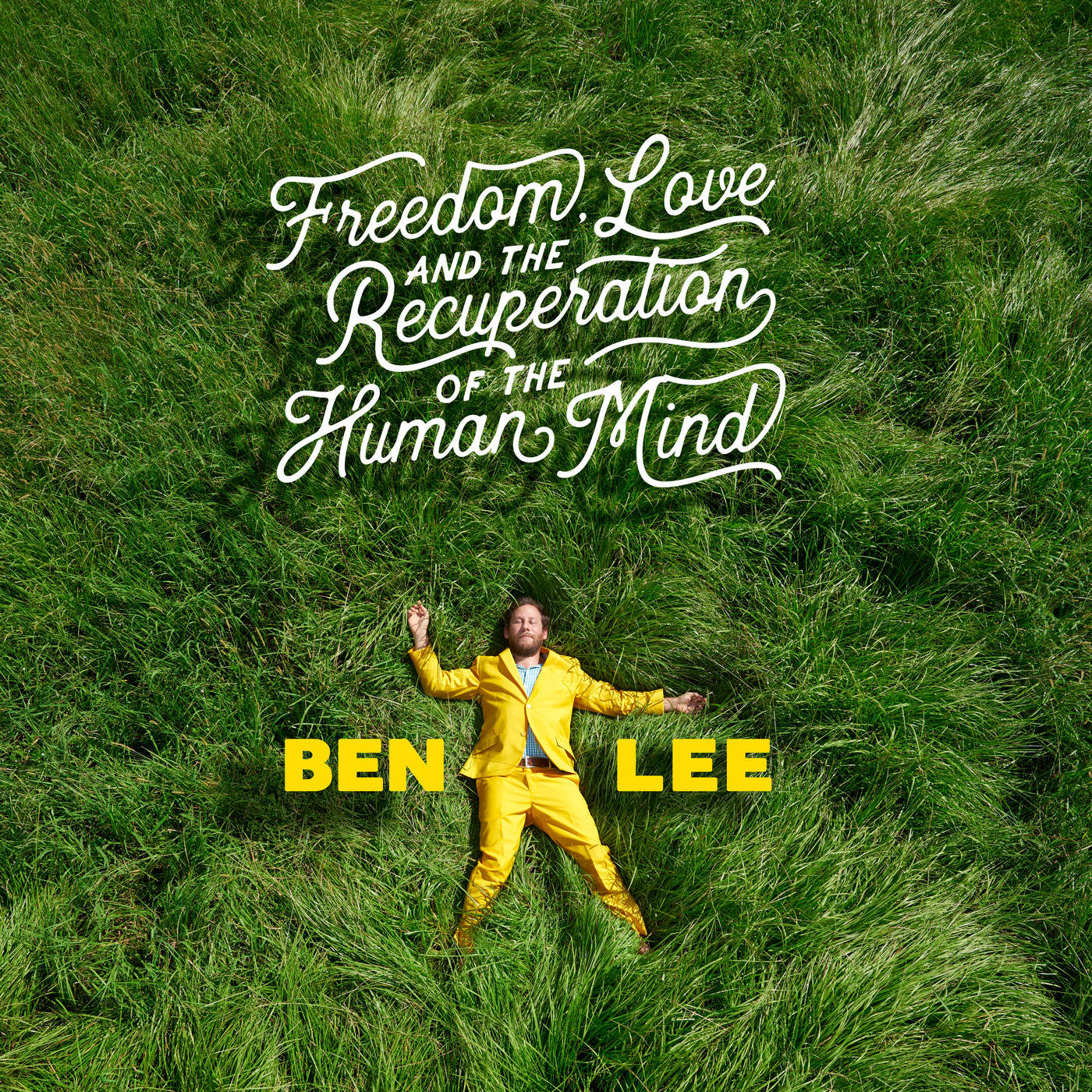 Ben Lee – Freedom, Love and the Recuperation of the Human Mind (2016)