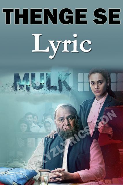 THENGE SE LYRIC | Mulk | Rishi Kapoor | Taapsee Pannu | Video