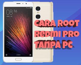 Root Xiaomi Redmi Pro tanpa PC
