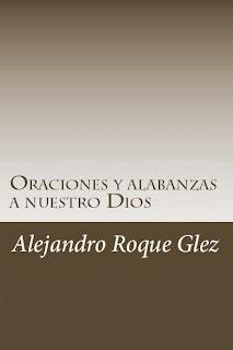 Oraciones y alabanzas a nuestro Dios en Alejandro's Libros.