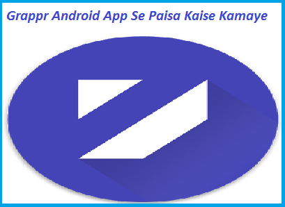 Grappr-Android-App-Se-Paisa-Kaise-Kamaye