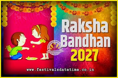 2027 Raksha Bandhan Date and Time, 2027 Raksha Bandhan Calendar
