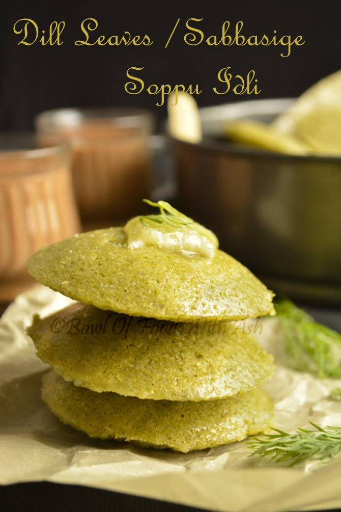 Dill Leaves Idli | How To Make Sabbasige Soppu Idli