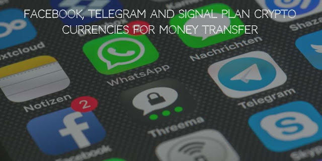 Facebook, Telegram And Signal Plan Cryptocurrencies for Money Transfer in their Messaging Apps