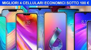 Migliori 4 smartphone economici sotto i 100€ di aprile 2020