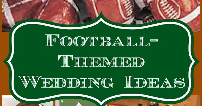 Football Themed Wedding Ideas A Bride On A Budget