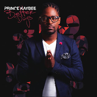ALBUM: Prince Kaybee - Better Days
