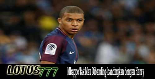 Mbappe Tak Mau Dibanding-bandingkan dengan Henry