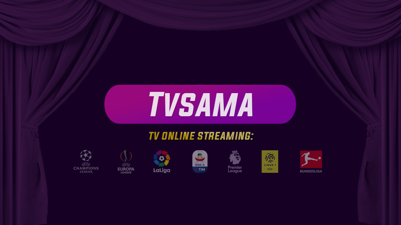 TVSAMA Live Streaming TV Online Bola Watch beIN Sports Yalla Shoot