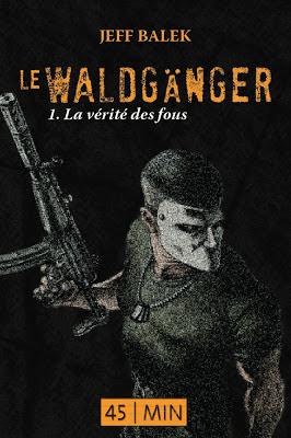 Série du Waldgänger par Jeff Balek