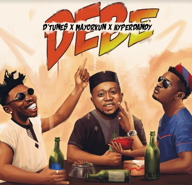"[Song] D'Tunes x Mayorkun x HyperDandy – ""Debe"" - mp3made.com.ng"