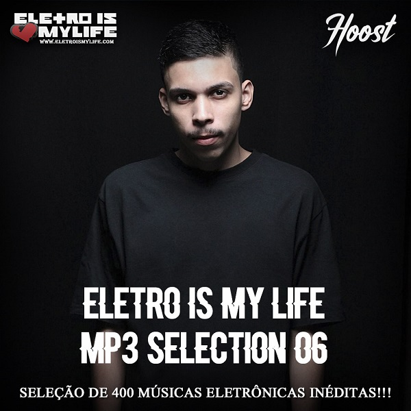 Eletro Is My Life - Mp3 Selection 06 (Hoost)