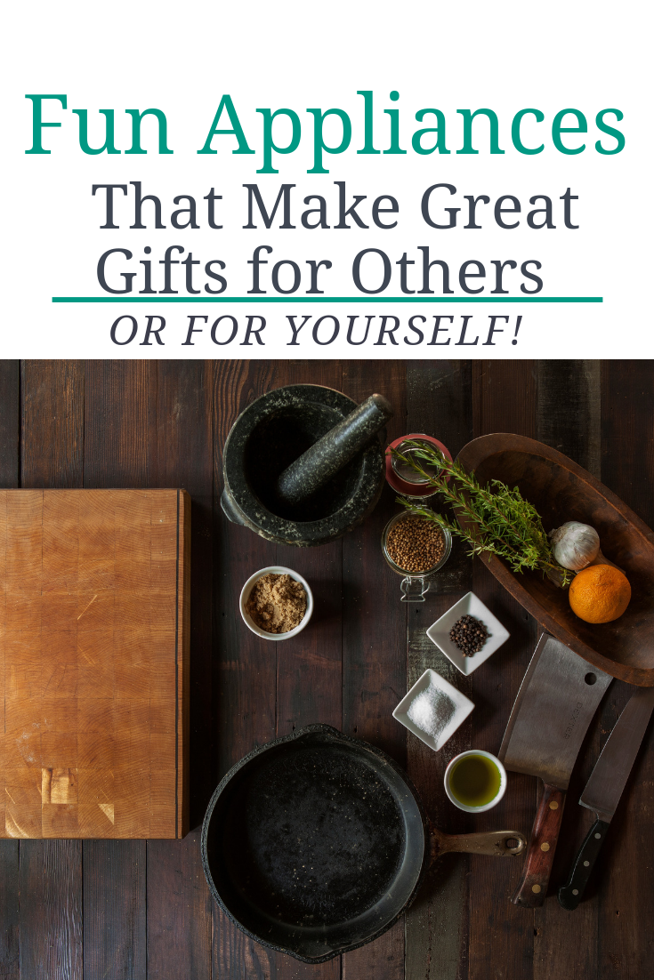 Fun Appliances That Make Great Gifts for Others (or for Yourself)!