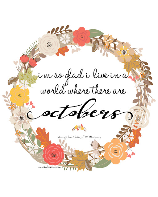 October Anne of Green Gables Quote Free Printable at www.thedottednest.com