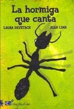 http://recomendadosjuanitolaguna.blogspot.com.ar/2018/02/devetach-laura-la-hormiga-que-canta.html