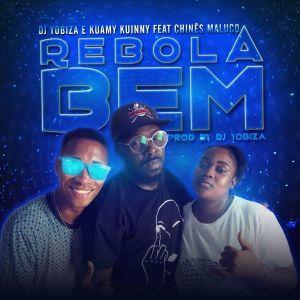 Dj Yobiza e Kuamy Kuinny – Rebola Bem (feat. Chinês Maluco) 2019
