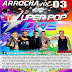 CD (MIXADO) ARROCHA SUPER POP LIVE VOL:03 2017 (DJ JOELSON VIRTUOSO)