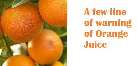 A few line of warning  of orange juice fruit
