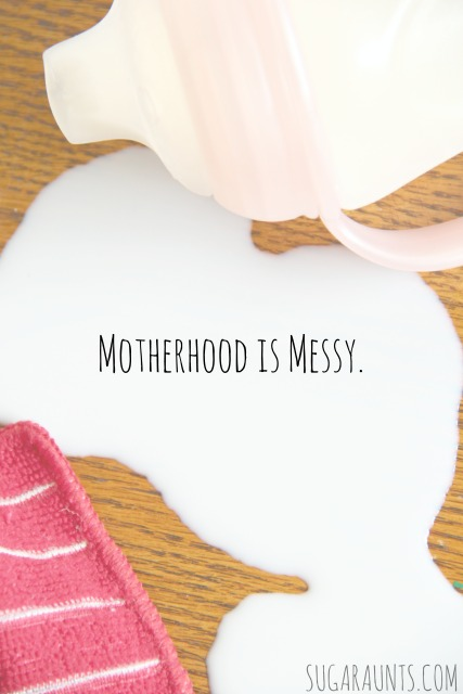Motherhood is messy quote