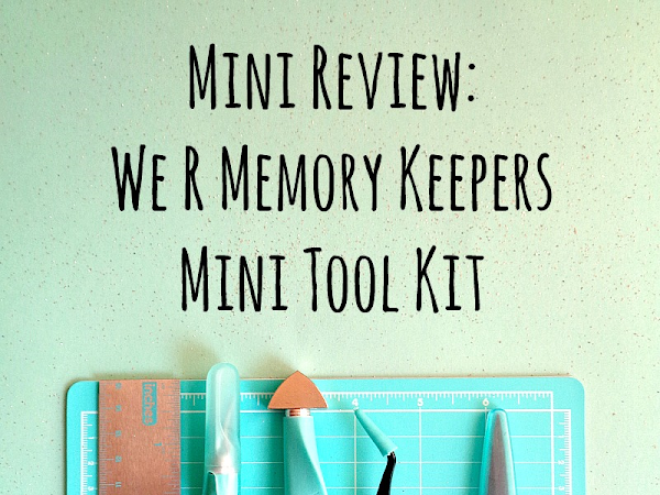 Mini Review: We R Memory Keepers Mini Tool Kit