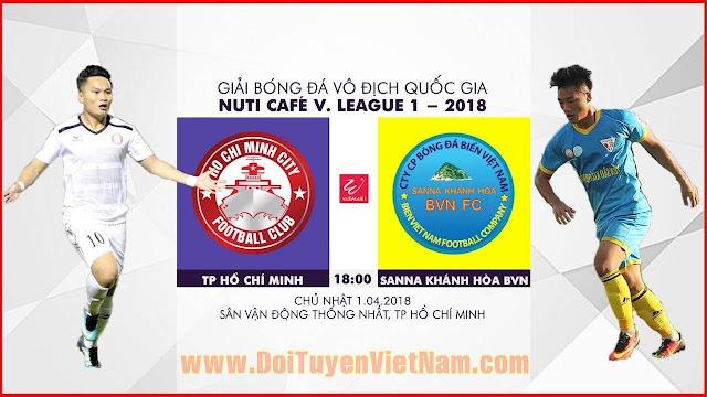 TRỰC TIẾP | TP Hồ Chí Minh vs Sanna Khánh Hòa BVN | Vòng 4 Nuti Cafe V.League 2018