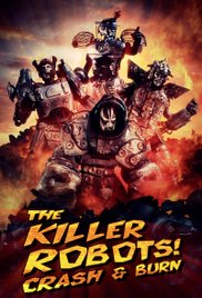 Watch The Killer Robots! Crash and Burn Online Free Putlocker