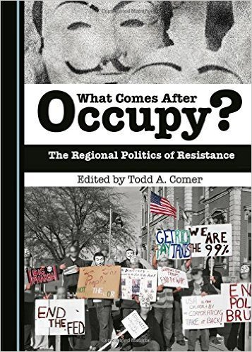 What Comes After Occupy?: The Regional Politics of Resistance (2015)