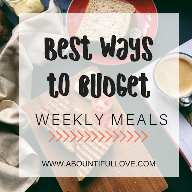 Best Ways to Budget Weekly Meals