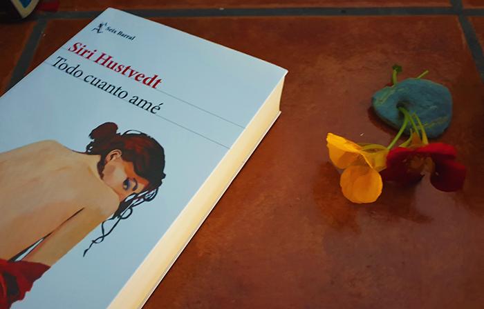Todo cuanto amé, de Siri Hustvedt (Seix Barral)