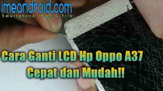 Cara ganti LCD dan touchscreen Oppo  [ Pemula langsung Paham]