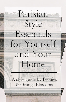 Parisian Style Essentials for Yourself and Your Home - a FREE guide!