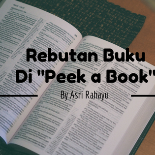"Rebutan Buku Di ""Peek a Book"" By Asri Rahayu"