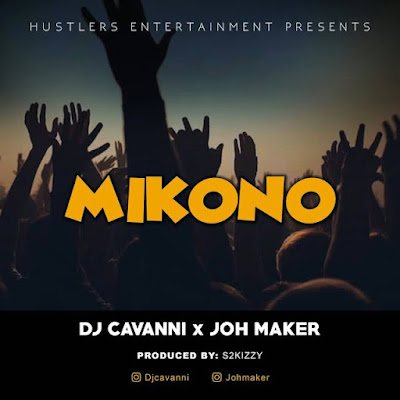 Dj Cavanni Ft Joh Maker – Mikono