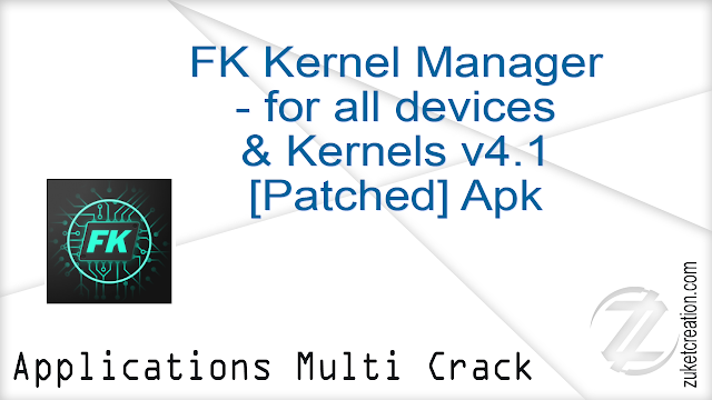 FK Kernel Manager – for all devices & Kernels v4.1 [Patched] Apk   |   4.69 MB