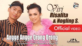 Lirik Lagu Angge Angge Orong Orong - Nogling S. feat Vivi Rosalita