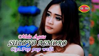 Lirik Lagu Suloyo Asmoro (Dan Artinya) - Mala Agatha
