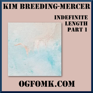Kim Breeding-Mercer - Indefinite Length, Part 1