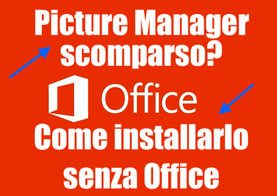 come installare picture manager scomparso senza office