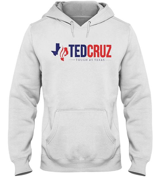 Ted Cruz Tough as Texas T Shirt Hoodie Hooded Sweatshirt. GET IT HERE