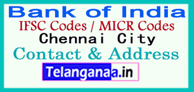 Bank of India IFSC Codes MICR Codes in Chennai City