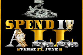 "2Verse - ""Spend it All"" 