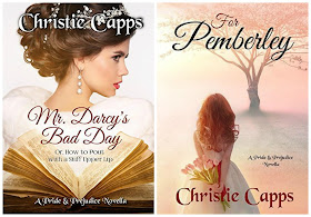 Book covers: Mr Darcy's Bad Day and For Pemberley by Christie Capps
