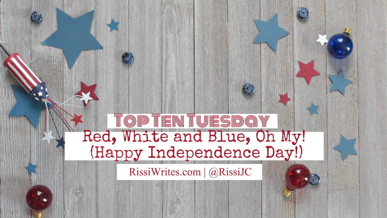 Top Ten Tuesday | Red, White and Blue, Oh My! (Happy Independence Day!) Sharing some of the books on my shelf. © Rissi JC