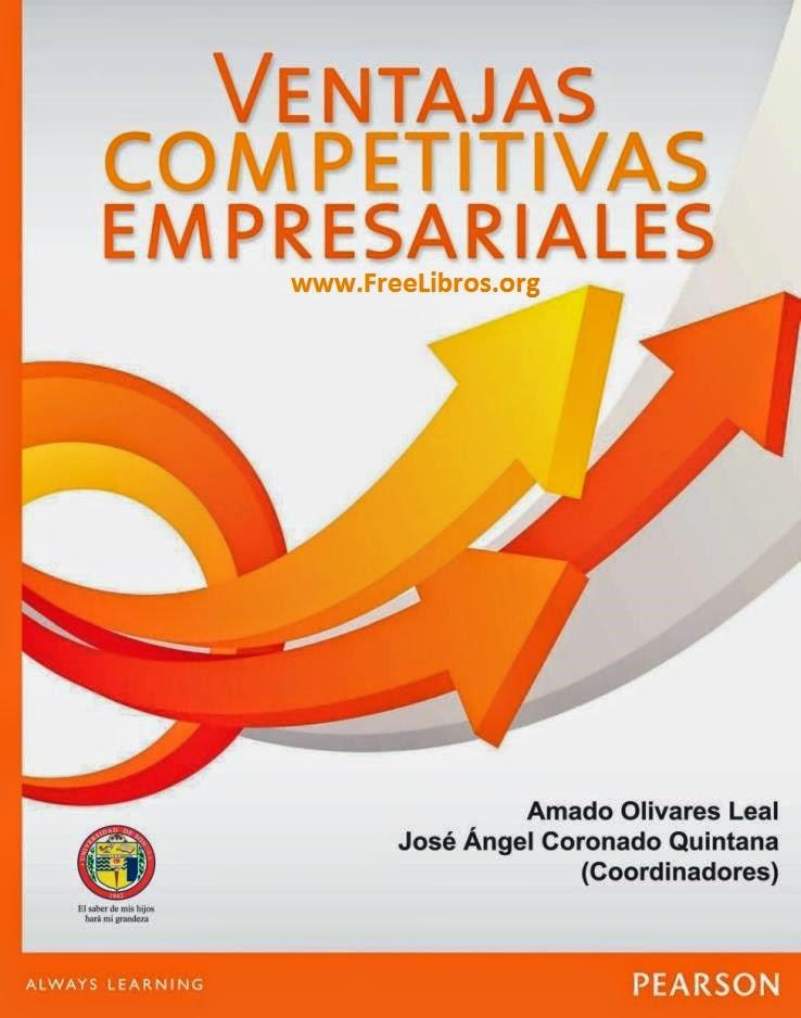 Ventajas competitivas empresariales – Amado Olivares Leal
