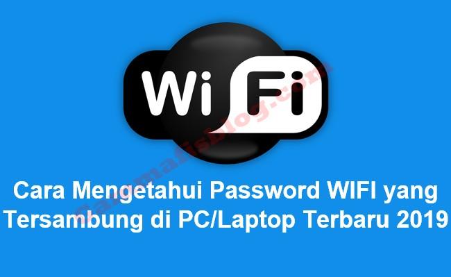 Cara Mengetahui Password WIFI yang Tersambung di PC atau Laptop