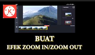 cara zoom in atau zoom out di kinemaster