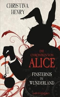 Bücherblog. Rezension. Buchcover. Die Chroniken von Alice - Finsternis im Wunderland (Band 1) von Christina Henry. Fantasy. Horror. penhaligon.